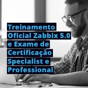 Treinamento Oficial Zabbix 5.0 e Exames de Certificações Specialist e Professional