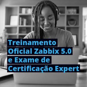 Treinamento Oficial Zabbix 5.0 e Exame de Certificação Expert