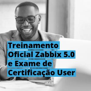 Treinamento Oficial Zabbix 5.0 e Exame de Certificação User