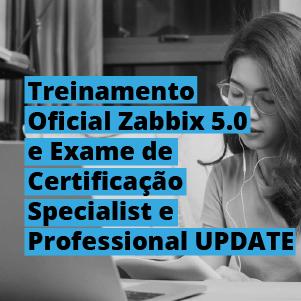 Treinamento Oficial Zabbix e Exames de Certificações Specialist e Professional | UPDATE